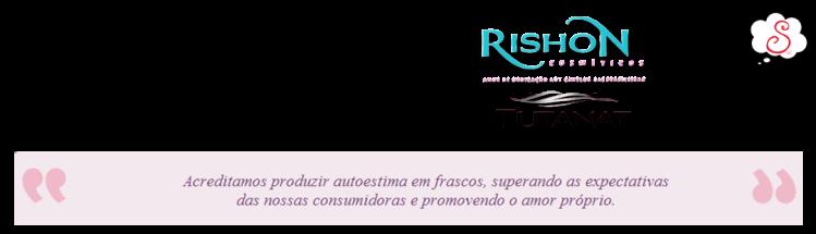 Nova Parceria, Estilo S, Rishon Cosméticos, Tutanat, Eba, Dei Sorte, Resenha, Novidade, News