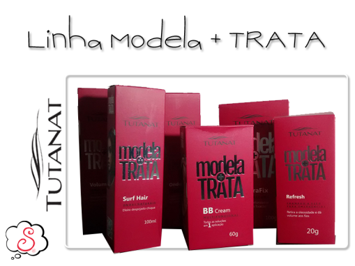 Estilo S, Tutanat, Parceria, Modela + Trata, BB Cream, Shampoo seco, Gel, Sprays, Produtos, Dicas, Cabelos